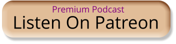 Listen On Patreon Premium Podcast